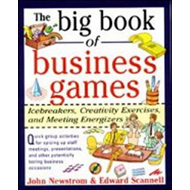 Big Book of Business Games: Icebreakers, Creativity Exercise (BOK)