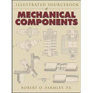Illustrated Sourcebook of Mechanical Components (BOK)