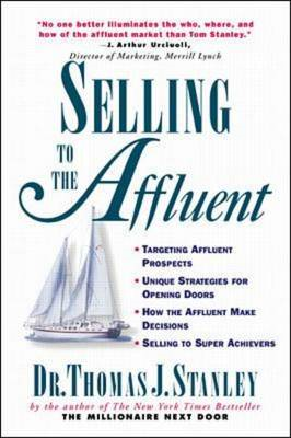 Selling to the Affluent: The Professional's Guide to Closing the Sales That Count (BOK)