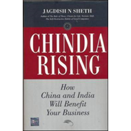 Chindia Rising: How China and India Will Benefit Your Business (BOK)