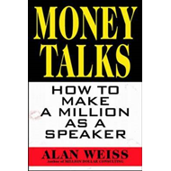 Money Talks: How to Make a Million as a Speaker (BOK)