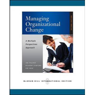 Managing Organizational Change: A Multiple Perspectives Approach (BOK)