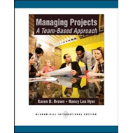 Managing Projects: A Team-Based Approach (BOK)