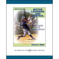 Motor Learning and Control: Concepts and Applications (BOK)