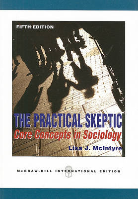 The Practical Skeptic: Core Concepts In Sociology (BOK)