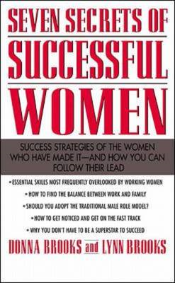 Seven Secrets of Successful Women: Success Strategies of the Women Who Have Made it - and How You Ca (BOK)