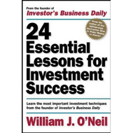 24 Essential Lessons for Investment Success: Learn the Most Important Investment Techniques from the (BOK)