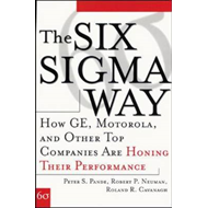 The Six Sigma Way: How GE, Motorola, and Other Top Companies are Honing Their Performance (BOK)