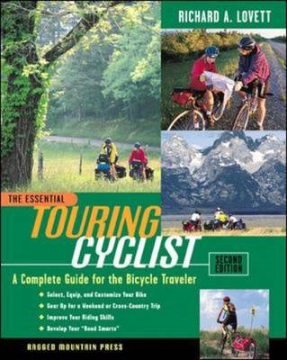 The Essential Touring Cyclist: A Complete Guide for the Bicycle Traveler (BOK)
