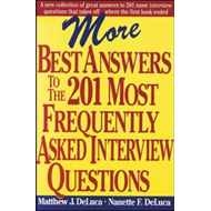 More Best Answers to the 201 Most Frequently Asked Interview Questions (BOK)