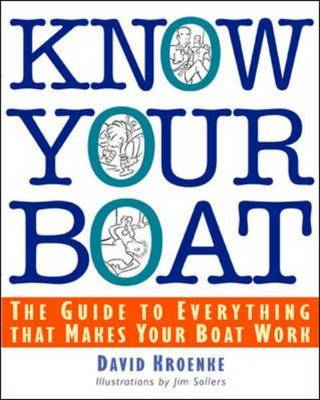 Know Your Boat: The Guide to Everything That Makes Your Boat Work (BOK)