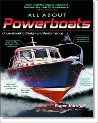 All About Powerboats: Understanding Design and Performance (BOK)