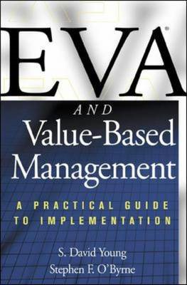 EVA and Value Based Management: A Practical Guide to Implementation (BOK)