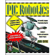 PIC-robotics: A Beginner's Guide to Robotics Projects Using the PIC Micro (BOK)