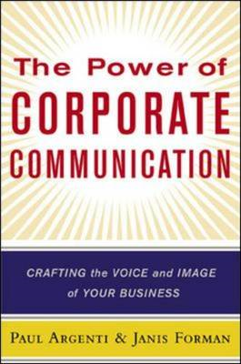 The Power of Corporate Communication: Crafting the Voice and Image of Your Business (BOK)