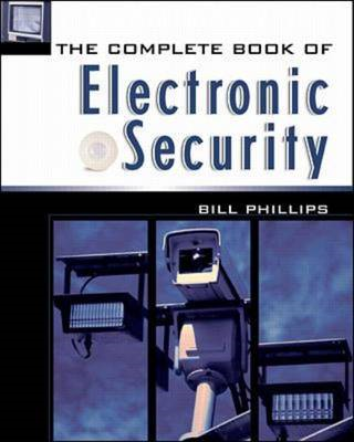 The Complete Book of Electronic Security (BOK)