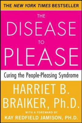 Disease to Please: Curing the People-Pleasing Syndrome (BOK)