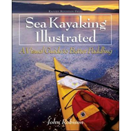 Sea Kayaking Illustrated: A Visual Guide to Better Paddling (BOK)
