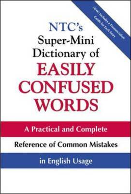 NTC's Super-mini Dictionary of Easily Confused Words: With Complete Examples of Correct Usage (BOK)
