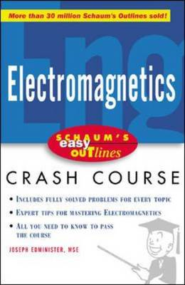 Schaum's Easy Outline of Electromagnetics: Based on Schaum's Outline of Theory and Problems of Elect (BOK)