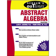 Schaum's Outline of Abstract Algebra (BOK)