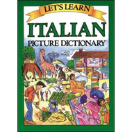 Let's Learn Italian Picture Dictionary (BOK)