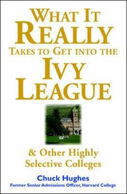 What it Really Takes to Get into Ivy League and Other Highly Selective Colleges (BOK)