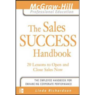 The Sales Success Handbook: 20 Lessons to Open and Close Sales Now (BOK)
