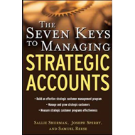 Seven Keys to Managing Strategic Accounts (BOK)