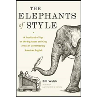 The Elephants of Style: A Trunkload of Tips on the Big Issues and Gray Areas of Contemporary America (BOK)