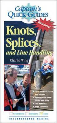 Knots, Splices, and Line Handling: Captain's Quick Guides (BOK)
