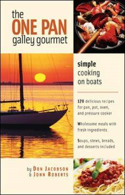 The One-Pan Galley Gourmet: Simple Cooking on Boats (BOK)