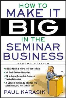 How to Make it Big in the Seminar Business (BOK)