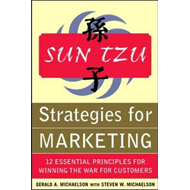 Sun Tzu Strategies for Marketing: 12 Essential Principles for Winning the War for Customers (BOK)