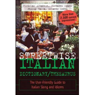 Streetwise Italian Dictionary/Thesaurus: The User-friendly Guide to Italian Slang and Idioms (BOK)