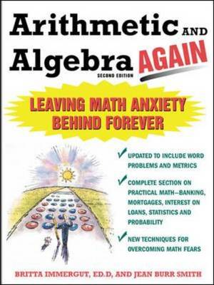 Arithmetic and Algebra Again: Leaving Math Anxiety Behind Forever (BOK)