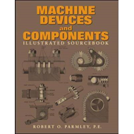 Machine Devices and Components Illustrated Sourcebook: Illustrated Sourcebook (BOK)