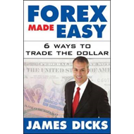Forex Made Easy: 6 Ways to Trade the Dollar (BOK)