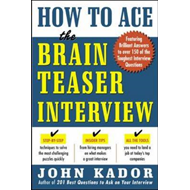 How to Ace the Brain Teaser Interview (BOK)
