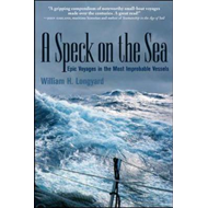 A Speck on the Sea: Epic Voyages in the Most Improbable Vessels (BOK)