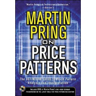 Pring on Price Patterns: The Definitive Guide to Price Pattern Analysis and Intrepretation (BOK)