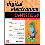Digital Electronics Demystified: A Self-teaching Guide (BOK)