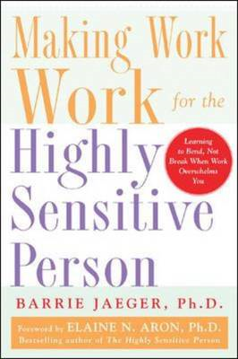 Making Work Work for the Highly Sensitive Person (BOK)
