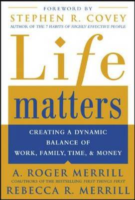 Life Matters: Creating a Dynamic Balance of Work, Family, Time, and Money (BOK)