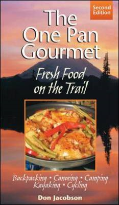 The One-pan Gourmet Fresh Food on the Trail (BOK)