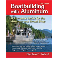Boatbuilding with Aluminum: A Complete Guide for the Amateur and Small Shop (BOK)