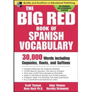 The Big Red Book of Spanish Vocabulary: 30,000 Words Through Cognates, Roots, and Suffixes (BOK)