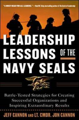 Leadership Lessons of the Navy SEALS: Battle-Tested Strategies for Creating Successful Organizations (BOK)
