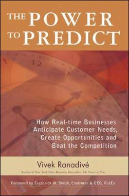 The Power to Predict: How Real Time Businesses Anticipate Customer Needs, Create Opportunities and B (BOK)