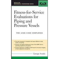 Fitness-for-service Evaluations for Piping and Pressure Vessels: ASME Code Simplified (BOK)